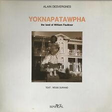 Yoknapatawpha. The land of William Faulkner Desvergnes, Alain Desvergnes
