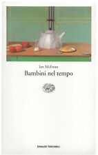 Ian McEwan BAMBINI NEL TEMPO ed. Einaudi Tascabili 1998 cop.morbida