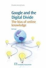 Chandos Information Professional: Google and the Digital Divide : The Bias of...