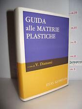 LIBRO Vittorio Diamanti GUIDA alle MATERIE PLASTICHE 1^ed.1970☺