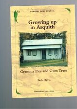 Growing Up in Asquith - Gramma Pies and Gum Trees Centenary 1906-2006 Bob Davis