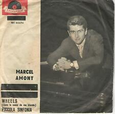 """MARCEL AMONT """"WHEELS / PICCOLA SINFONIA"""" 7""""  MADE IN ITALY"""