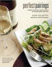 Perfect Pairings A Master Sommelier's Practical Advice for Partnering Wine Food