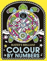 Buster's Brilliant Colour by Numbers Colouring Book Brand New 9781780552026
