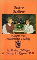 Macro Mellow by Sherry A. Rogers and Shirley Gallinger (1992, Paperback)