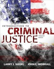 Introduction to Criminal Justice by John L. Worrall and Larry J. Siegel (2015, …