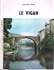 Le VIGAN dédicacé par Suzanne FRÈRE Préface de Robert AUZELLE Illustrations 1967