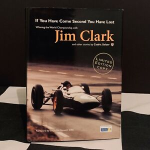 SIGNED & LIMITED CEDRIC SELZER IF YOU HAVE COME SECOND YOU HAVE LOST JIM CLARK