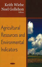 Agricultural Resources and Environmental Indicators - New Book Keith Wiebe