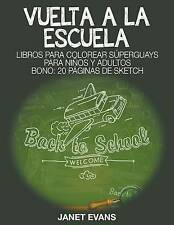 Vuelta A La Escuela: Libros Para Colorear Súperguays Para Niños y Adultos (Bono: