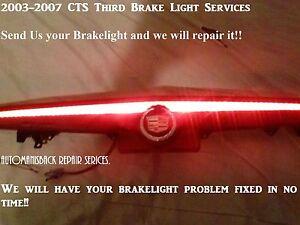 Repair Service Only!! -2003-2007 CADILLAC CTS BRAKE THIRD BRAKE LIGHT