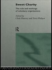 Sweet Charity : The Role and Workings of Voluntary Organisations (1996,...