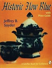 Historic Flow Blue with Price Guide Schiffer Book for Collectors Paperback