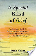 Special Kind of Grief: The Complete Guide for Supporting Bereavement and Loss