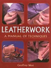 Leatherwork A Manual of Techniques by Geoffrey West 9781861267429