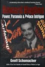 Howard Hughes : Power, Paranoia and Palace Intrigue by Geoff Schumacher...