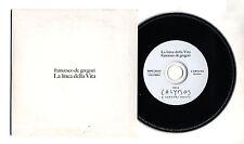 Cd PROMO FRANCESCO DE GREGORI La linea della vita - cds singolo 2006 Calypsos