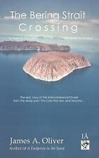 The Bering Strait Crossing : A 21st Century Frontier between East and West by...