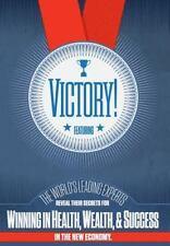 """""""Victory"""" Winning in Health, Wealth, & Success By Hopkins, Gregoire & Ellis 2013"""
