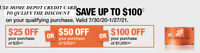 $25 1 HOME DEPOT save up $100MUST PAY WITH HOME DEPOT CREDIT TO QUALIFY DISCOUNT