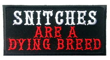 Snitches are a dying breed Embroidered Biker MC Vest Patch