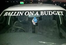 Ballin on a budget broke Vinyl cut sticker Car boat 4wd 4X4 funny 1M long large