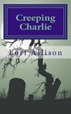 Spooky Lucas: Creeping Charlie : A Spooky Lucas Mystery, Book 2 by Lori...
