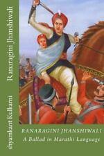 Ranaragini Jhanshiwali : A Ballad in Marathi Language about Queen of Jhanshi...