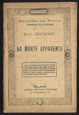 Friemann - La Morte apparente - Sonzogno 1905 Biblioteca del Popolo MEDICINA