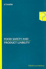 Food Safety and Product Liability (Palladian Law) by O'Rourke, Raymond