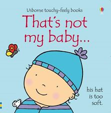 That's Not My Baby...(Usborne Touchy-Feely Books)