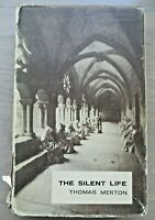 THE SILENT LIFE by Thomas Merton ~ 1st Edition/1st Printing 1957 ~ HC/DJ