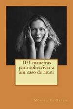 101 Maneiras para Sobreviver a Um Caso de Amor by Mônica Raouf El Bayeh...