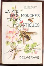 E.SÉGUY, LA VIE DES MOUCHES ET DES MOUSTIQUES