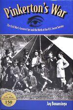Pinkerton's War : The Civil War's Greatest Spy and the Birth of the U. S. Secret