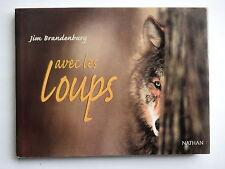 AVEC LES LOUPS - PAR JIM BRANDENBURG - EDITIONS NATHAN
