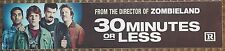 30 Minutes or Less, Large (5X25) Movie Theater Mylar Banner/Poster