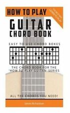 How to Play Guitar: Chord Book: The Best Way to Play by Richardson, MR James