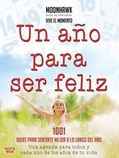 Un año para ser feliz: 1001 ideas para sentirte mejor a lo largo del año (Spanis