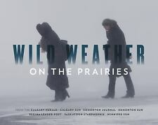 Wild Weather on the Prairies by Calgary Herald and Monica Zurowski (2017,...