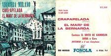 DISCO 45 GIRI    VECCHIA MILANO - CRAPAPELADA // EL MARI' DE LA BERNARDA