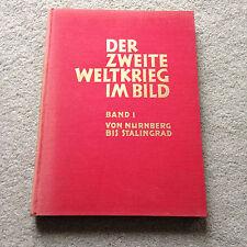 Der Zweite Weltkrieg im Bild Band 1 Von Nurnberg bis Stalingrad