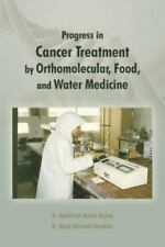 Progress in Cancer Treatment by Orthomolecular, Food, and Water Medicine by...