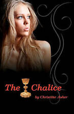 NEW The Chalice: Luna Vampire Series (Book 1) by Christine Asher