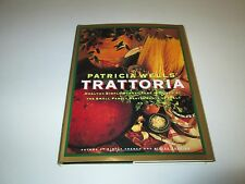 Patricia Wells' Trattoria Cookbook 1993 Hardcover w/ Dustjacket First Edition