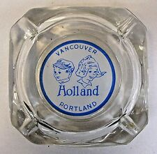 1950's -1960's HOLLAND Restaurant VANCOUVER & PORTLAND glass advertising ashtray