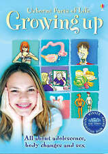 Usborne Facts of Life, Growing Up (All about Adolescense, body changes and sex),