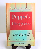 Puppet's Progress by Jan Bussell 1953 Vintage Puppetry Master Autobiography