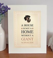 "Giant Schnauzer 10"" x 8"" Free Standing A HOUSE IS NOT A HOME Picture Mount Gift"