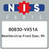 80830-VX51A Nissan Weatherstrip-front door, rh 80830VX51A, New Genuine OEM Part
